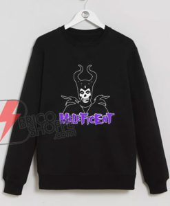 Queen Misfit Sweatshirt - Maleficent Sweatshirt - Funny Sweatshirt On Sale