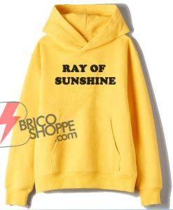 RAY-OF-SUNSHINE-Hoodie---Funny-Hoodie-On-Sale