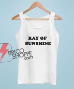 RAY OF SUNSHINE Tank Top - Funny Tank Top On Sale
