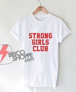 Strong-Girls-Club-T-shirt---Funny-T-Shirt-On-Sale