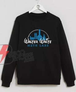 Walter White Meth Labs Sweatshirt – Parody Walt Disney Sweatshirt – Funny Sweatshirt On Sale
