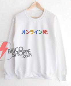 google-japanese-writing-Sweatshirt---Funny-Sweatshirt-On-Sale