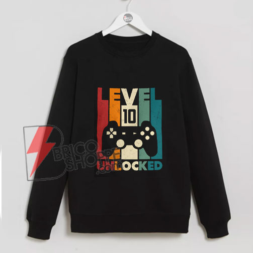 10th Birthday Sweatshirt, Tenth Birthday Sweatshirt - Level 10 Unlocked Sweatshirt - Video Game Birthday Sweatshirt - Funny Sweatshirt