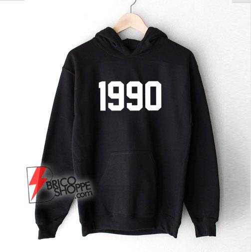 1990-Hoodie-original-1990-Hoodie-1990-Gift-birthday-–-Funny-Hoodie-On-Sale