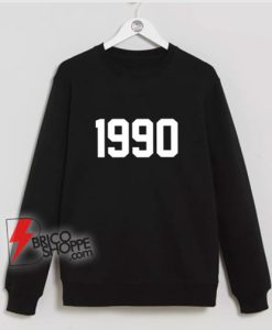 1990 sweatshirt original 1990 sweatshirt 1990 Gift birthday sweatshirt - Funny Sweatshirt On Sale