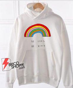 Be-Cool-Be-Kind-Rainbow-–-Be-Kind-Hoodie-–-Be-Cool-Hoodie--–-Funny-Hoodie-On-Sale