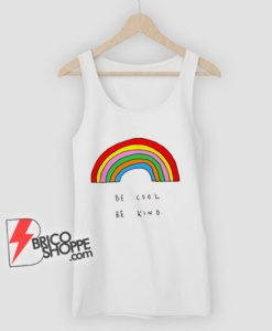 Be-Cool-Be-Kind-Rainbow-–-Be-Kind-Tank-Top-–-Be-Cool-Tank-Top-–-Funny-Tank-Top-On-Sale