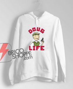 Doug-Life-Thug-Life-Doug-Hoodie----Funny-Hoodie-On-Sale