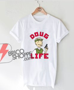 Doug-Life-Thug-Life-Doug-T-Shirt---Funny-Shirt