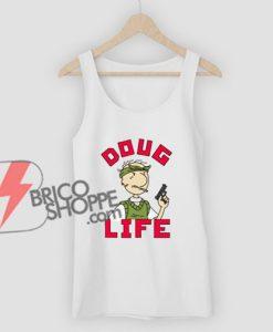 Doug-Life-Thug-Life-Doug-Tank-Top---Funny-Tank-Top