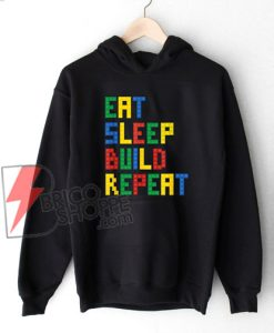 Eat Sleep Build Repeat Master Builder Block Hoodie - Funny Hoodie