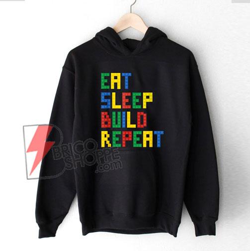 Eat Sleep Build Repeat Master Builder Block Hoodie - Funny Hoodie