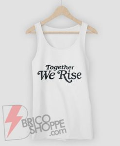 Feminist-Tank-Top---Together-We-Rise-Tank-Top---Funny-Tank-Top