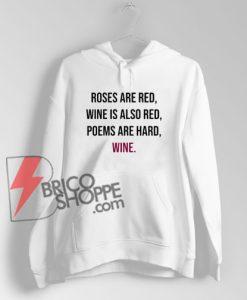Funny-Meme-Valentines-Day-Wine-Quote-Drinking-Hoodie---Wine-Hoodie---Funny-Hoodie