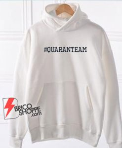 Hashtag Quaranteam Hoodie – Quaranteam Hoodie – Funny Hoodie On Sale