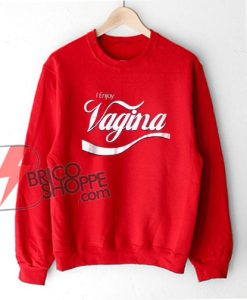 I Enjoy Vagina Sweatshirt , Parody Coca-cola Sweatshirt , Funny Sweatshirt On Sale