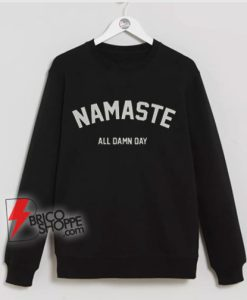 NAMASTE-Sweatshirt---Funny-Sweatshirt-On-Sale