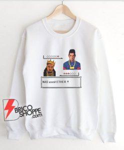Nas-used-ether-Sweatshirt---Funny-Sweatshirt-On-Sale