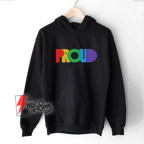 PROUND-LGBT-Hoodie---Gay-proud-Hoodie---Lesbian-proud-Hoodie---Funny-Hoodie-On-Sale