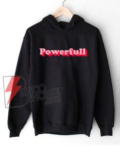 Powerfull Hoodie - Woman Powerfull Hoodie - Strong Women Hoodie - Funny Power Girl Hoodie