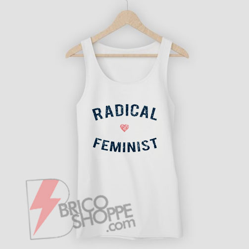 Radical-Feminist-Tank-Top-–-Funny-Tank-Top--On-Sale