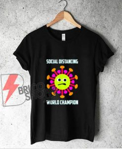 Social Distancing World Champion Funny Introvert Virus T-Shirt - Funny Shirt On Sale