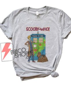 Tardis Scooby Who - Funny Doctor Scooby Police Box Shirt - Parody T-Shirt