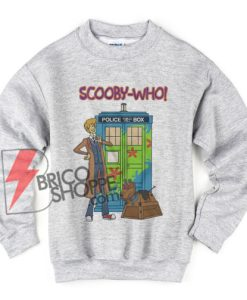 Tardis Scooby Who - Funny Doctor Scooby Police Box Sweatshirt - Parody Sweatshirt