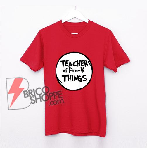Teacher-of-Pre-k-Things-Funny-Educator-Tshirt