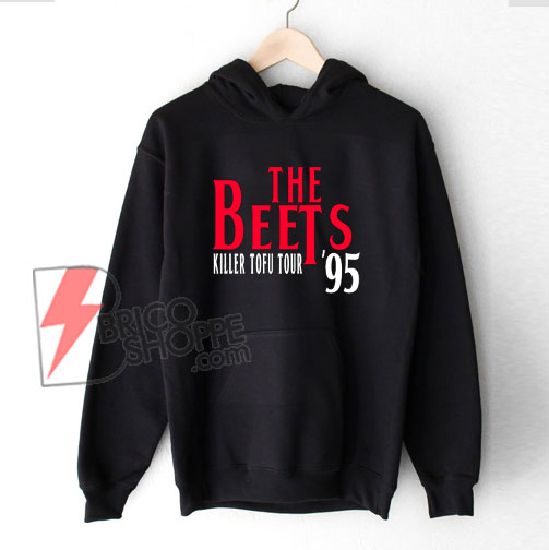 The-Beets---Killer-Tofu-Tour-'95-Funny-Hoodie---Funny-Hoodie-On-Sale