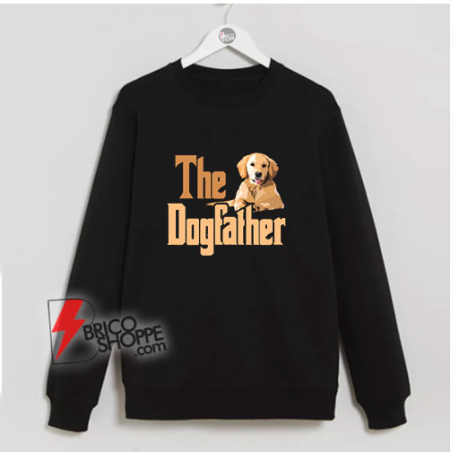 The-Dog-father-Sweatshirt-–-Dog-Dad-Fathers-Day-Sweatshirt-–-Gift-Dog-Lover-Sweatshirt--–-Funny-Sweatshirt-On-Sale