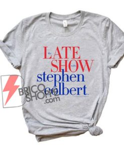 The Late Show Stephen T-Shirt - Funny Shirt On Sale
