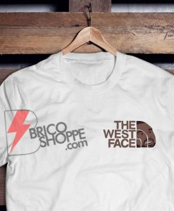 The West Face Shirt - Kanye The West Face T-Shirt - Funny Kanye West Shirt - Parody shirt