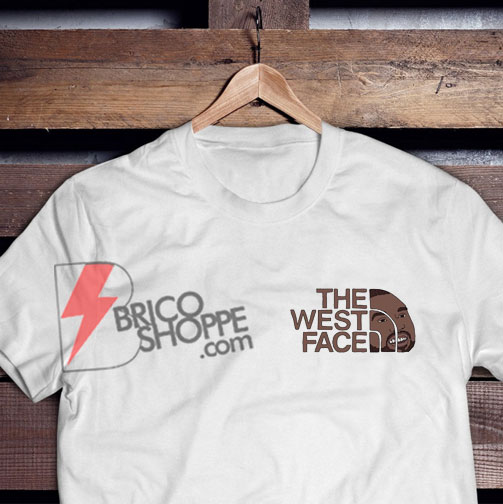 The West Face Shirt - Kanye The West Face T-Shirt - Funny Kanye West Shirt - Parody shirt
