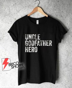 Uncle Cool awesome godfather hero family gift T-Shirt - Funny Shirt On Sale