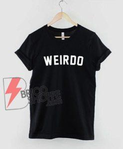 Weirdo-Slogan-Streetwear-T-Shirt---Funny-Shirt
