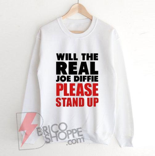 Will-the-Real-Joe-Diffie-Please-Stand-Up-Sweatshirt---Funny-Sweatshirt-On-Sale