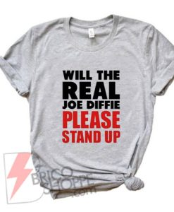 Will-the-Real-Joe-Diffie-Please-Stand-Up-T-Shirt---Funny-Shirt-On-Sale