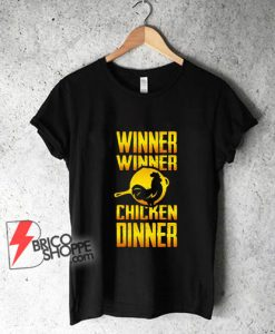 Winner Winner Chicken Dinner Shirt - Funny Shirt