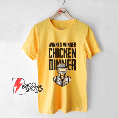 Winner Winner Chicken Dinner T-Shirt - Funny Shirt