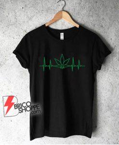 Marijuana heartbeat shirt - weed tee cannabis shirt - funny shirt On Sale