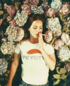 Lana Del Rey Peyote T-Shirt - Funny Shirt On Sale