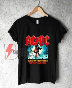 ACDC Blow Up Your Video World Tour 1988 Band T-Shirt - Vintage ACDC Shirt - Funny Shirt On Sale