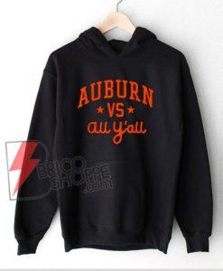 Auburn Vs. All Y'all Alabama AL Vintage Hoodie - Funny Hoodie On Sale