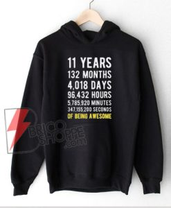 Birthday 11 Years of Being Awesome Hoodie - Funny Hoodie On Sale