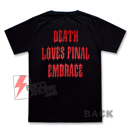 Slayer - DEATH LOVES FINAL EMBRACE T-Shirt - Funny Shirt On Sale