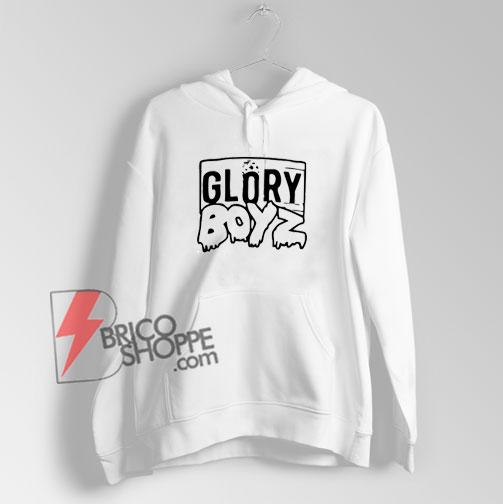 GLORY BOYZ Hoodie - Funny Hoodie On Sale