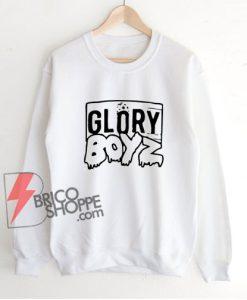 GLORY BOYZ Sweatshirt - Funny Sweatshirt On Sale