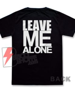 Leave Me Alone Bodybuilding Gym Quote Shirt – Funny Shirt On Sale