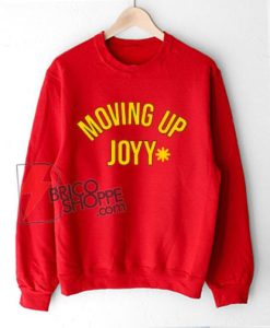 MOVING UP JOYY Sweatshirt - Freddie Mercury sweatshirt - Funny Sweatshirt On Sale